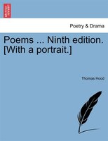 Poems ... Ninth Edition. [with A Portrait.]