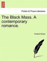 The Black Mass. A Contemporary Romance.