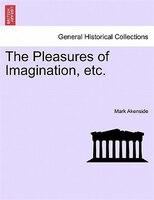 The Pleasures Of Imagination, Etc. - Mark Akenside