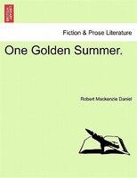 One Golden Summer. - Robert Mackenzie Daniel