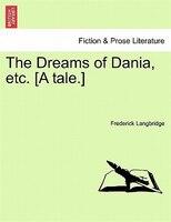 The Dreams Of Dania, Etc. [a Tale.] - Frederick Langbridge