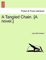 A Tangled Chain. [a Novel.] - Jane Ellen Panton