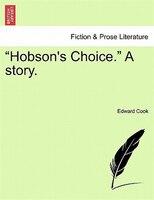 Hobson's Choice. -  A Story.