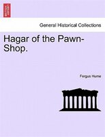 Hagar Of The Pawn-shop. - Fergus Hume