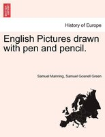 English Pictures Drawn With Pen And Pencil. - Samuel Manning, Samuel Gosnell Green