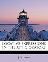 Locative Expressions In The Attic Orators