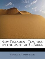 New Testament Teaching In The Light Of St. Paul's