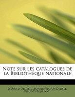 Note Sur Les Catalogues De La BibliothThque Nationale