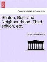 Seaton, Beer And Neighbourhood. Third Edition, Etc.