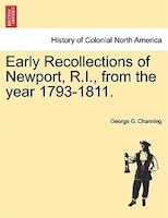 Early Recollections Of Newport, R.i., From The Year 1793-1811. - George G. Channing