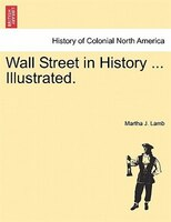 Wall Street In History ... Illustrated.