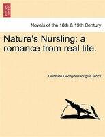 Nature's Nursling: A Romance From Real Life. - Gertrude Georgina Douglas Stock