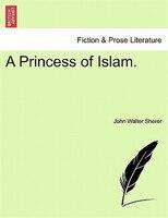 A Princess Of Islam. - John Walter Sherer