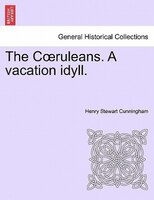 The Coruleans. A Vacation Idyll. - Henry Stewart Cunningham