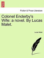 Colonel Enderby's Wife: A Novel. By Lucas Malet. - Lucas Malet