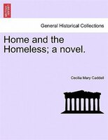 Home And The Homeless; A Novel.