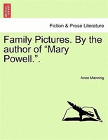 "Family Pictures. By The Author Of ""mary Powell."". - Anne Manning"