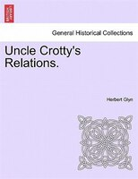 Uncle Crotty's Relations. - Herbert Glyn