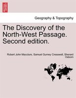 The Discovery Of The North-west Passage. Second Edition. - Robert John Macclure, Samuel Gurney Cresswell, Sherard Osborn