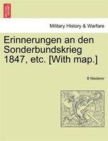 Erinnerungen An Den Sonderbundskrieg 1847, Etc. [with Map.]