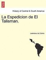 La Espedicion De El Talisman. - Justiniano De Zubiria