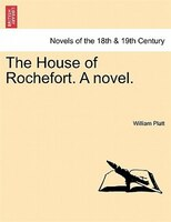 The House Of Rochefort. A Novel.