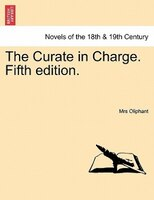 The Curate In Charge. Fifth Edition. - Mrs Oliphant