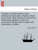 Travels In South-eastern Asia, Embracing Hindustan, Malaya, Siam, And China. With Notices Of Numerous Missionary Stations, And A F
