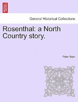Rosenthal: A North Country Story. - Peter Burn