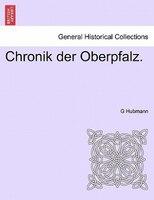 Chronik Der Oberpfalz. - G Hubmann