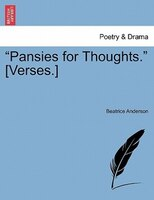 Pansies For Thoughts. -  [verses.]