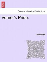 Verner's Pride. - Henry Wood