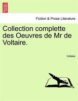 Collection Complette Des Oeuvres De Mr De Voltaire. Tome Premier. - Voltaire