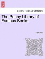 The Penny Library Of Famous Books. - Anonymous