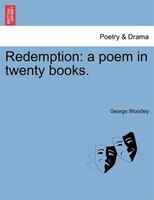 Redemption: A Poem In Twenty Books.
