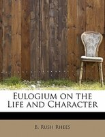 Eulogium On The Life And Character