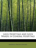 Lock Hospitals And Lock Wards In General Hospitals