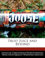 Fruit Juice And Beyond