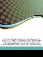 Articles On Christian Zionists, including: Jerry Falwell, Pat Robertson, Charles Taze Russell, Hal Lindsey, Alan Keyes, Gary Bauer