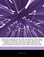 Articles On Vehicles Introduced In 1935, Including: Ford Eifel, Chevrolet Suburban, Toyota G1, Opel Olympia, Ss 90, Morris Eight,