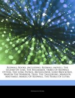 Articles On Redwall Books, including: Redwall (novel), The Legend Of Luke, The Bellmaker, Tribes Of Redwall Otters, The Long Patro