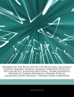 Articles On Members Of The Royal Society Of Musicians, including: George Frideric Handel, Johann Christoph Pepusch, William Boyce,