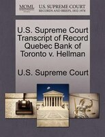 U.s. Supreme Court Transcript Of Record Quebec Bank Of Toronto V. Hellman