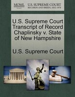 U.s. Supreme Court Transcript Of Record Chaplinsky V. State Of New Hampshire