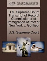 U.s. Supreme Court Transcript Of Record Commissioner Of Immigration Of Port Of New York V. Gottlieb