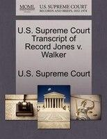 U.s. Supreme Court Transcript Of Record Jones V. Walker
