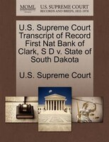U.s. Supreme Court Transcript Of Record First Nat Bank Of Clark, S D V. State Of South Dakota