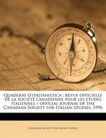 Quaderni D'italianistica: Revue Officielle De La Société Canadienne Pour Les Études Italiennes = Official