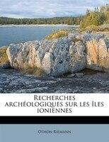 9781245395588 - Othon Riemann: Recherches Archéologiques Sur Les Îles Ioniennes - Livre