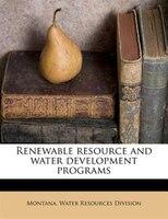 Renewable Resource And Water Development Programs